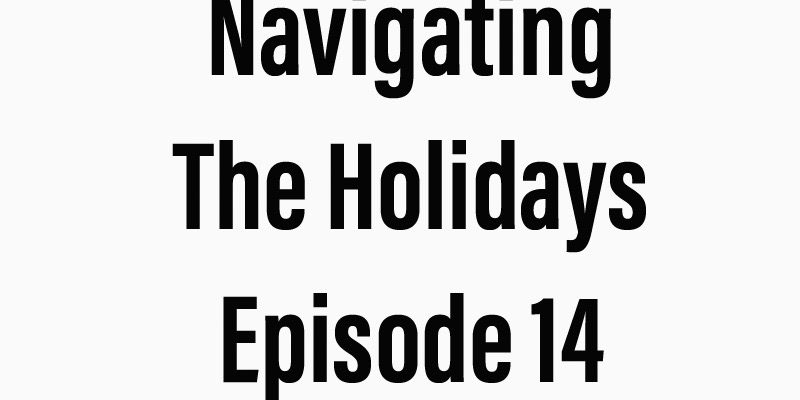Navigating The Holidays